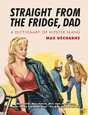 Here's more from Max Decharne's book Straight From The Fridge Dad: A